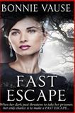 Fast Escape, Bonnie W. Vause, 1495941418