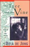 The Tree and the Vine, Dola De Jong, 155861141X