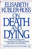 On Death and Dying, Elisabeth Kübler-Ross, 0020891415