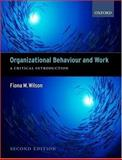 Organizational Behaviour and Work : A Critical Introduction, Wilson, Fiona, 0199261415
