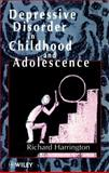 Depressive Disorder in Childhood and Adolescence, Harrington, Richard, 0471961418