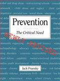 Prevention : The Critical Need, Pransky, Jack, 0759601410
