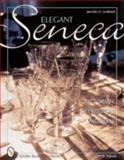 Elegant Seneca Glass, Jennifer A. Lindbeck, 0764311417