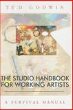 Studio Handbook for Working Artists : A Survival Manual, Godwin, Ted and Pokrant, Luther, 0889771413