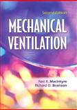 Mechanical Ventilation, Branson, Richard D. and Macintyre, Neil R., 1416031413