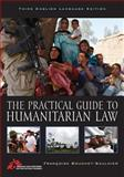 The Practical Guide to Humanitarian Law, Bouchet-Saulnier, Françoise and Brav, Laura, 1442221410