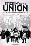Stickin' to the Union : Local 2224 vs. John Buhler, Smith, Doug, 1552661415