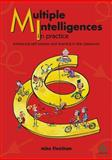 Multiple Intelligences in Practice : Enhancing Self-Esteem and Learning in the Classroom, Fleetham, Mike, 1855391414