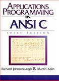 Applications Programming in ANSI C, Johnsonbaugh, Richard and Kalin, Martin, 0023611413