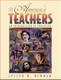 America's Teachers : An Introduction to Education, Newman, Joseph W., 0321081412