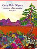 The Crazy Quilt Odyssey : Adventures in Victorian Needlework, Montano, Judith Baker, 0914881418