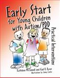 Early Start for Young Children with Autism/PDD : Practical Interventions, McConnell, Kathleen and Ryser, Gail, 1416401415