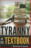 Tyranny of the Textbook, Beverlee Jobrack, 1442211415
