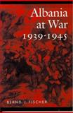 Albania at War, 1939-1945, Fischer, Bernd J., 1557531412