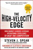 High-Velocity Edge : How Market Leaders Leverage Operational Excellence to Beat the Competition, Spear, Steven, 0071741410