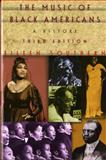 The Music of Black Americans : A History, Southern, Eileen, 0393971414