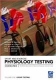 Sport and Exercise Physiology Testing Guidelines, Volume 1: Sport Testing : The British Association of Sport and Exercise Sciences Guide, , 0415361419