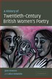 A History of Twentieth-Century British Women's Poetry, Dowson, Jane and Entwistle, Alice, 0521121418