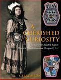A Cherished Curiosity : The Souvenir Beaded Bag in Historic Haudenosaunee (Iroquois) Art, Biron, Gerry, 0978541413