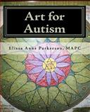 Art for Autism, Elissa Anne Parkerson, 1453641416