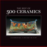The Best of 500 Ceramics, Lark Crafts, 1454701412