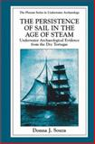 The Persistence of Sail in the Age of Steam : Underwater Archaeological Evidence from the Dry Tortugas, Souza, Donna J., 1489901418