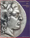 Alexander's Coins and Alexander's Image, Carmen Arnold-Biucchi, 1891771418
