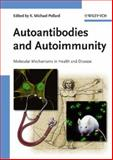 Autoantibodies and Autoimmunity, Kenneth Michael Pollard, 3527311416