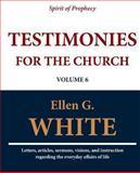 Testimonies for the Church (Volume 6), Ellen G. White, 1467971413
