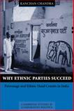 Why Ethnic Parties Succeed : Patronage and Ethnic Headcounts in India, Chandra, Kanchan, 0521891418