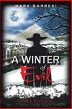 A Winter of Evil, Mark Barresi, 149186141X