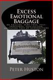 Excess Emotional Baggage, Peter Huston, 1492301418