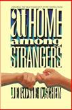 At Home among Strangers, Jerome D. Schein, 1563681412