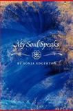 My Soul Speaks, Sonja Edgerton, 1770971416