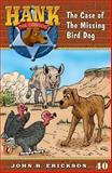 The Case of the Missing Bird Dog, John R. Erickson, 0142301418