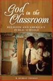 God in the Classroom, R. Murray Thomas, 0275991415
