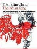 The Indian Christ, the Indian King, Victoria Reifler Bricker, 0292721412