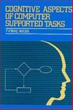 Cognitive Aspects of Computer-Supported Tasks, Waern, Yvonne, 0471911410