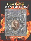 Cyril Colnik, Man of Iron, Alan J. Strekow, 0615481418