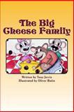 The Big Cheese Family, Tony Jerris, 1493521411