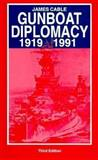 Gunboat Diplomacy 1919-1991 9780312121419
