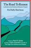 The Road to Reason : Landmarks in the Evolution of Humanist Thought, Hutcheon, Pat Duffy, 0968601413