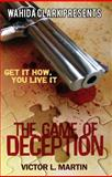 The Game of Deception, Victor L. Martin, 0982841418