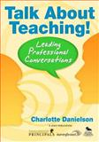 Talk about Teaching! : Leading Professional Conversations, Danielson, Charlotte, 1412941415