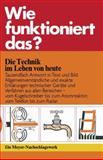 Wie Funktioniert Das? : Die Technik Im Leben Von Heute, Naturwissenschaft und Technik des Bibliographische and Solf, Kurt Dieter, 146848141X