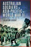 Australian Soldiers in Asia-Pacific in World War II, Grant, Lachlan, 1742231411