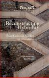 Reconstructing Hybridity : Post-Colonial Studies in Transition, , 9042021411