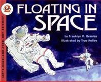Floating in Space, Franklyn M. Branley, 0064451429
