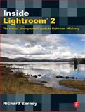 Inside Lightroom 2 : The Serious Photographer's Guide to Lightroom Efficiency, Earney, Richard, 0240811429