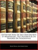 Entretien Avec de Saci Sur Épictète et Montaigne; de L'Autorité and du Progrès en Philosophie, Blaise Pascal and Jean Marie Guyau, 1141711427